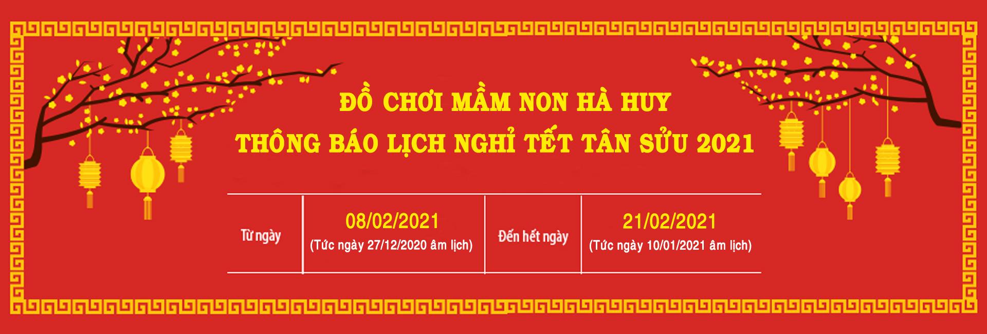 Lịch nghỉ tết nguyên đán Tân Sửu 2021 - Đồ chơi Hà Huy